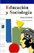 EDUCACION Y SOCIOLOGIA de DURKHEIM, EMILE