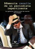 MEMORIA CANALLA DE UN PERIODISTA IMPERTINENTE di PEÑALVA, JOSE LUIS