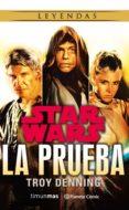 STAR WARS: LA PRUEBA (NOVELA) di DENNING, TROY