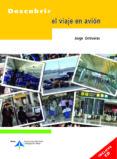 DESCUBRIR EL VIAJE EN AVION (INCLUYE CD) di ONTIVEROS, JORGE