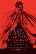 LA PESTE ESCARLATA (RUSTICA) di LONDON, JACK