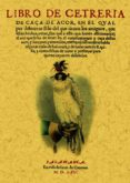 LIBRO DE CETRERIA. CAZA DE AZOR (REPROD. FACS. DE LA ED. DE SALAM ANCA, 1565) di ZUÑIGA Y SOTOMAYOR, FADRIQUE DE