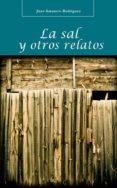 LA SAL Y OTROS RELATOS di RODRIGUEZ GARCIA, JUAN AMANCIO
