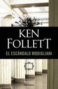 EL ESCANDALO MODIGLIANI de FOLLETT, KEN