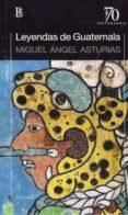 LEYENDAS DE GUATEMALA di ASTURIAS, MIGUEL ANGEL