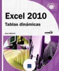 EXCEL 2010: TABLAS DINAMICAS di VV.AA.