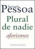 PLURAL DE NADIE di PESSOA, FERNANDO