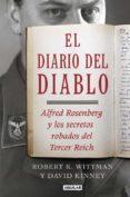 9788403015043 - Wittman Robert K.: El Diario Del Diablo: Alfred Rosenberg Y Los Secretos Robados Del Terc - Libro