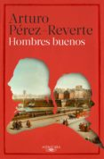 HOMBRES BUENOS di PEREZ-REVERTE, ARTURO