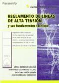 REGLAMENTO LINEAS ALTA TENSION Y SUS FUNDAMENTOS TECNICOS di MORENO MOHINO, JORGE