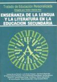ENSEÑANZA DE LA LENGUA Y LA LITERATURA EN LA EDUCACION SECUNDARIA di VV.AA.