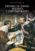 HISTORIA DE ESPAÑA MODERNA Y CONTEMPORÁNEA de COMELLAS GARCIA LLERA, JOSE LUIS