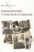 CARTAS DESDE LA AUSENCIA di RIVEROLA, EMMA