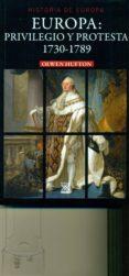 EUROPA: PRIVILEGIO Y PROTESTA 1730-1789 di HUFTON, OLWEN