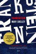 FRANKENSTEIN (EDICION ANOTADA PARA CIENTIFICOS, CREADORES Y CURIOSOS EN GENERAL) di SHELLEY, MARY