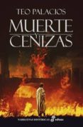MUERTE Y CENIZAS di PALACIOS, TEO