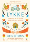 LYKKE: EN BUSCA DE LA GENTE MAS FELIZ DEL MUNDO di WIKING, MEIK