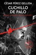 CUCHILLO DE PALO (REFRANES, CANCIONES Y RASTROS DE SANGRE 2) de PEREZ GELLIDA, CESAR