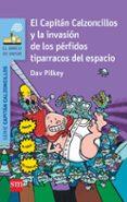 3 EL CAPITAN CALZONCILLOS Y LA INVASION DE LOS PERFIDOS TIPARRA- CO     DEL ESPACIO (3ª ED.) di PILKEY, DAV