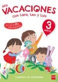 MIS VACACIONES CON LARA, LEO Y LUIS. 3 AÑOS di RUIZ GARCIA, MARIA JESUS
