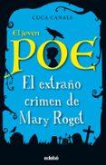 EL JOVEN POE 2: EL EXTRAÑO CRIMEN DE MARY ROGET di CANALS, CUCA