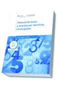 MANUAL DE TASAS Y PRECIOS POR SERVICIO MUNICIPALES di PAGES I GALTES, JOAN