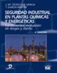 SEGURIDAD INDUSTRIAL EN PLANTAS QUIMICAS Y ENERGETICAS di STORCH DE GRACIA, JOSE MARIA