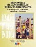 DESARROLLO DE LA MOTRICIDAD EN EDUCACION INFANTIL: CONSIDERACIONE S CURRICULARES, CIENTIFICAS Y DIDACTICAS di VV.AA