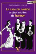 LA CAZA DEL MARIDO Y OTROS ESCRITOS DE HUMOR di JARDIEL PONCELA, ENRIQUE
