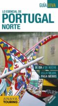 LO ESENCIAL DE PORTUGAL NORTE 2018 (2ª ED.) (GUIA VIVA) di POMBO RODRIGUEZ, ANTON