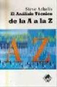 EL ANALISIS TECNICO DE LA A A LA Z (2ª ED.) di ACHELIS, STEVEN B.