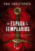 LA ESPADA DE LOS TEMPLARIOS di CHRISTOPHER, PAUL   CHRISTOPHER, PAUL