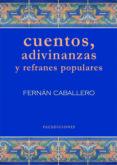 9788499864143 - Caballero Fernan: Cuentos Adivinanzas Y Refranes Populares (ebook) - Libro