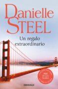 UN REGALO EXTRAORDINARIO de STEEL, DANIELLE