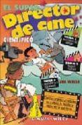 EL SUPER DIRECTOR DE CINE CIENTIFICO di WIESE, JIM