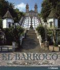 EL BARROCO: ARQUITECTURA, ESCULTURA, PINTURA di VV.AA.