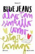 9788408169444 - Blue Jeans: Algo Tan Sencillo Como Estar Contigo (serie Algo Tan Sencillo 3) - Libro