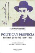 POLITICA Y PROFECIA de PESSOA, FERNANDO