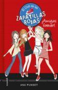 EL CLUB DE LAS ZAPATILLAS ROJAS 2  : ¡AMIGAS FOREVER! de PUNSET, ANA