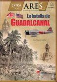 LA BATALLA DE GUADALCANAL di VAZQUEZ GARCIA, JUAN