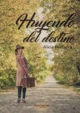 9788417237844 - Pertierra Alicia: Huyendo Del Destino (ebook) - Libro