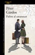 FIEBRE AL AMANECER di GARDOS, PETER
