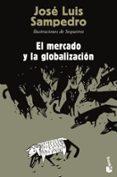 EL MERCADO Y LA GLOBALIZACION de SAMPEDRO, JOSE LUIS