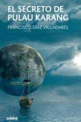 EL SECRETO DE PULAU KARANG de DIAZ VALLADARES, FRANCISCO