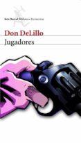 JUGADORES di DELILLO, DON