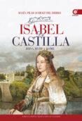 ISABEL DE CASTILLA: REINA, MUJER Y MADRE de QUERALT DEL HIERRO, MARIA PILAR
