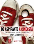 DE ASPIRANTE A CINEASTA: SIN PEGARSE UN TIRO EN EL PIE di ANDERSON, JACK