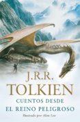 CUENTOS DESDE EL REINO PELIGROSO de TOLKIEN, J.R.R.