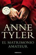 EL MATRIMONIO AMATEUR de TYLER, ANNE