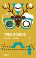 TRES DESEOS de MARTIN, ANDREU
